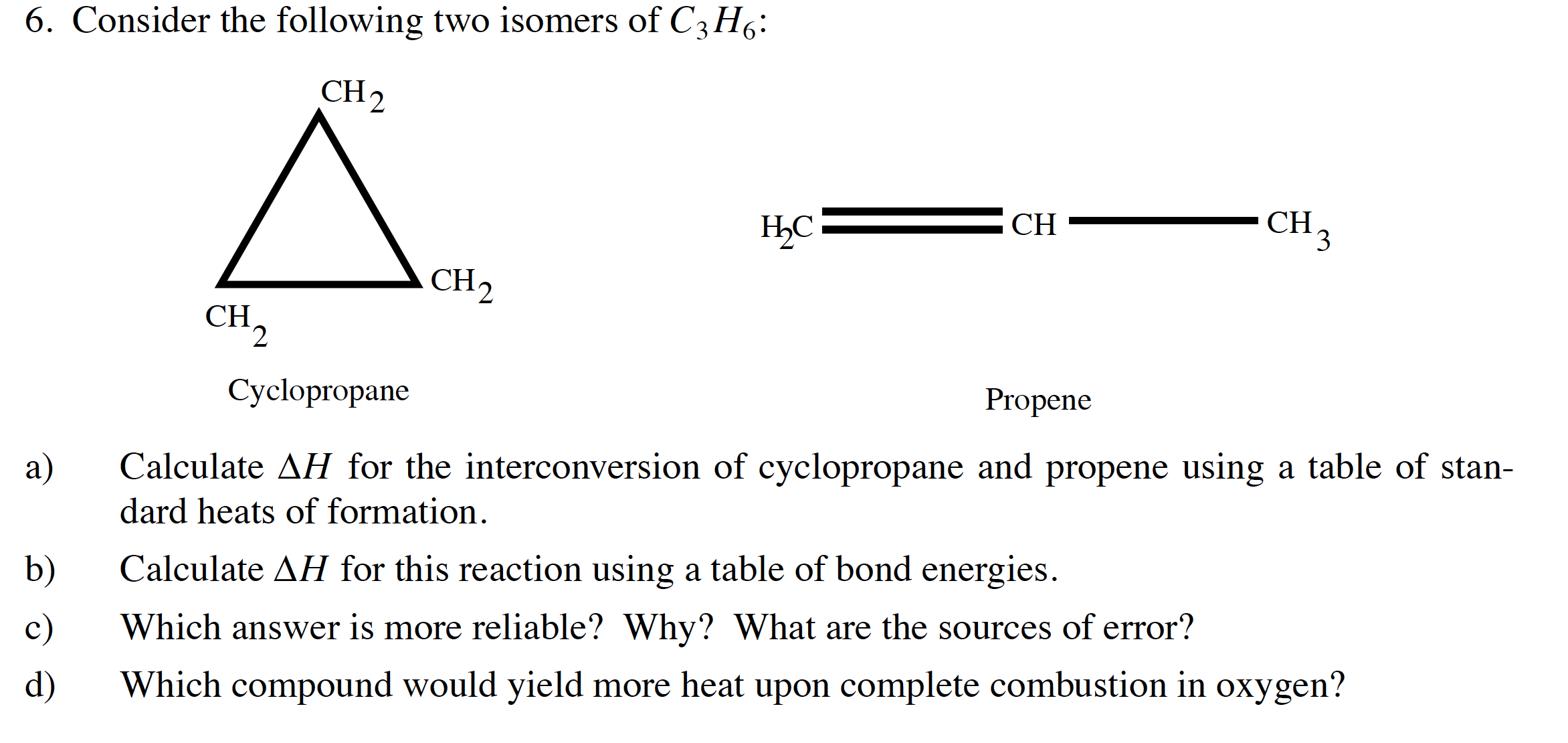 Solved: 6. Consider The Following Two Isomers Of C3H6: CH ...