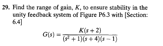 Find the range of gain, K, to ensure stability in