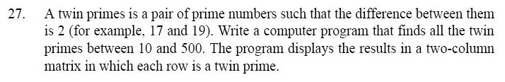 A twin primes is a pair of prime numbers such that