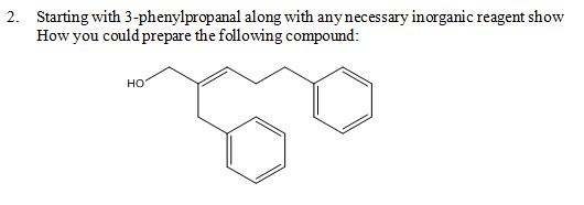 Starting with 3-phenylpropanal along with any nece