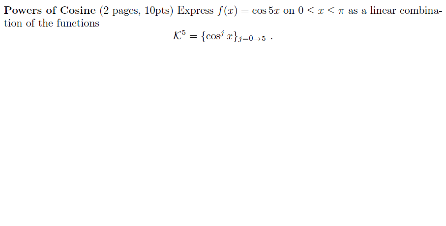Powers of Cosine Express f(x) = cos 5x on 0 x p