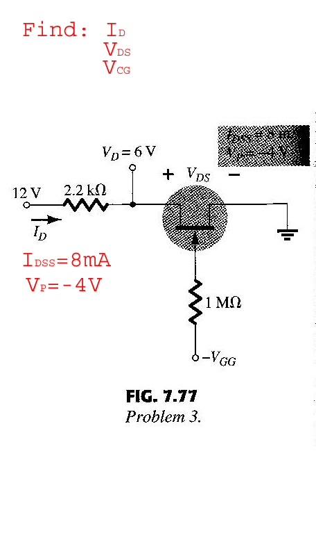 Find: Id Vds Vcg FIG. 7.77 Problem 3.