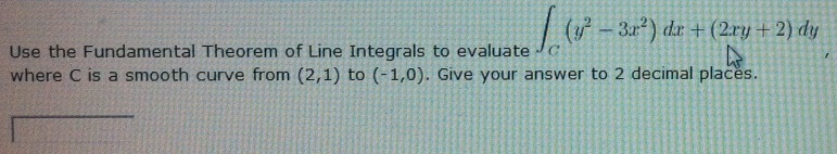 Use the Fundamental Theorem of Line Integrals to e