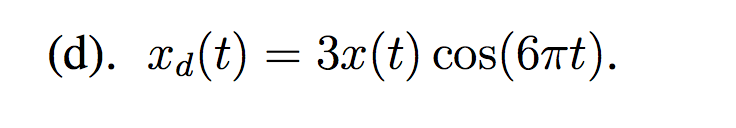 Suppose that the signal x(t) has the following spe