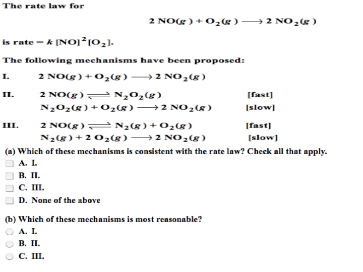 The rate law for is rate The following mechanism