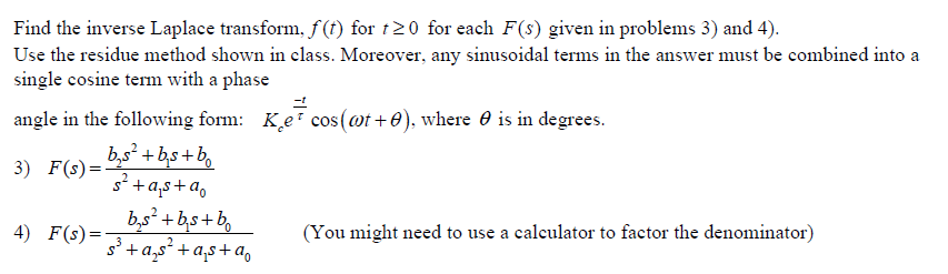 Find the inverse Laplace transform, f(t) for t 0