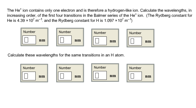 The He + ion contains only one electron and is th