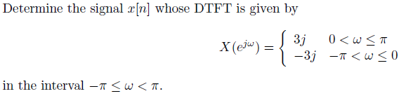 Determine the signal x[n] whose DTFT is given by