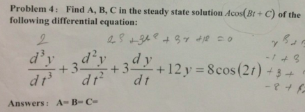 Find A, B, C in the steady state solution Acos(Bt