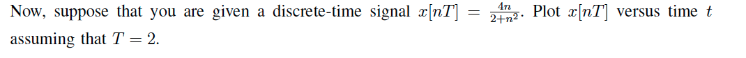 Now, suppose that you are given a discrete-time si