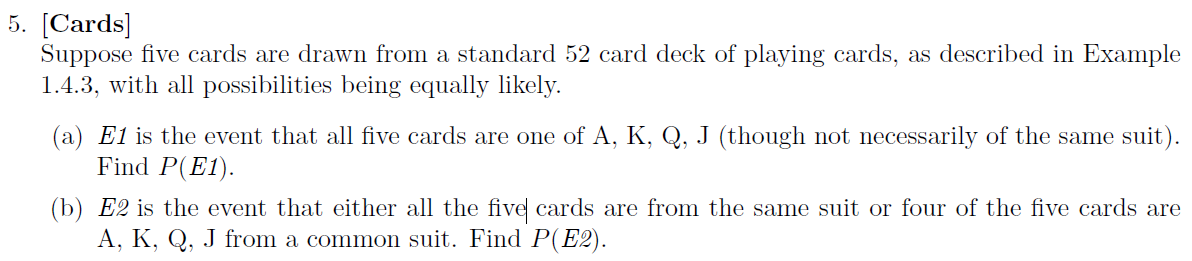 Suppose five cards are drawn from a standard 52 ca