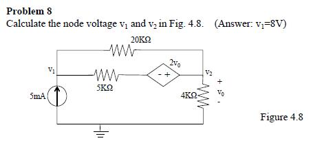 Calculate the node voltage v1 and v2 in (Answer v