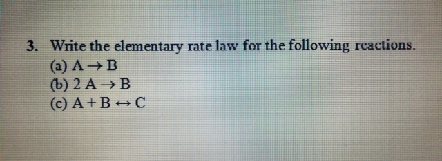 Write the elementary rate law for the following re