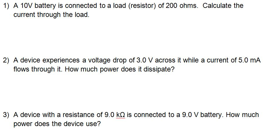 A 10V battery is connected to a load (resistor) of