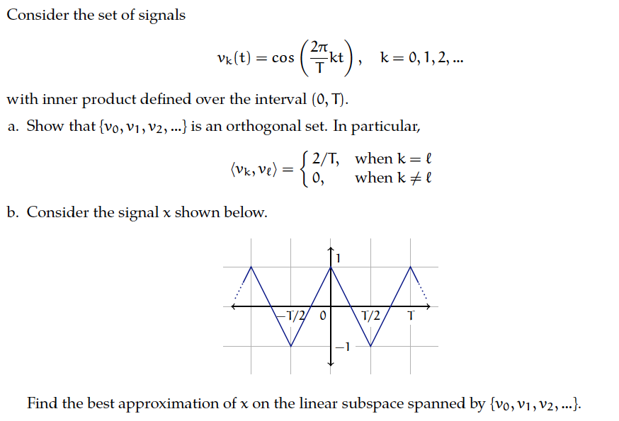 Consider the set of signals vk(t) = cos (2 pi/T k