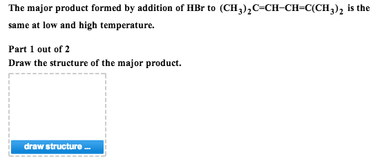 The major product formed by addition of HBr to (CH