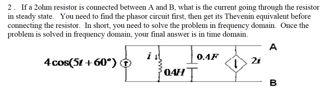 If a 2 Ohm resistor is connected between A and B,