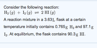 Consider the following reaction: H 2 (g) + I 2(g)