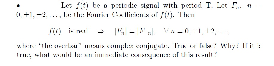 Let f(t) be a periodic signal with period T. Let F