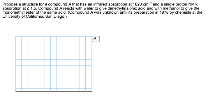 Propose a structure for a compound A that has an i