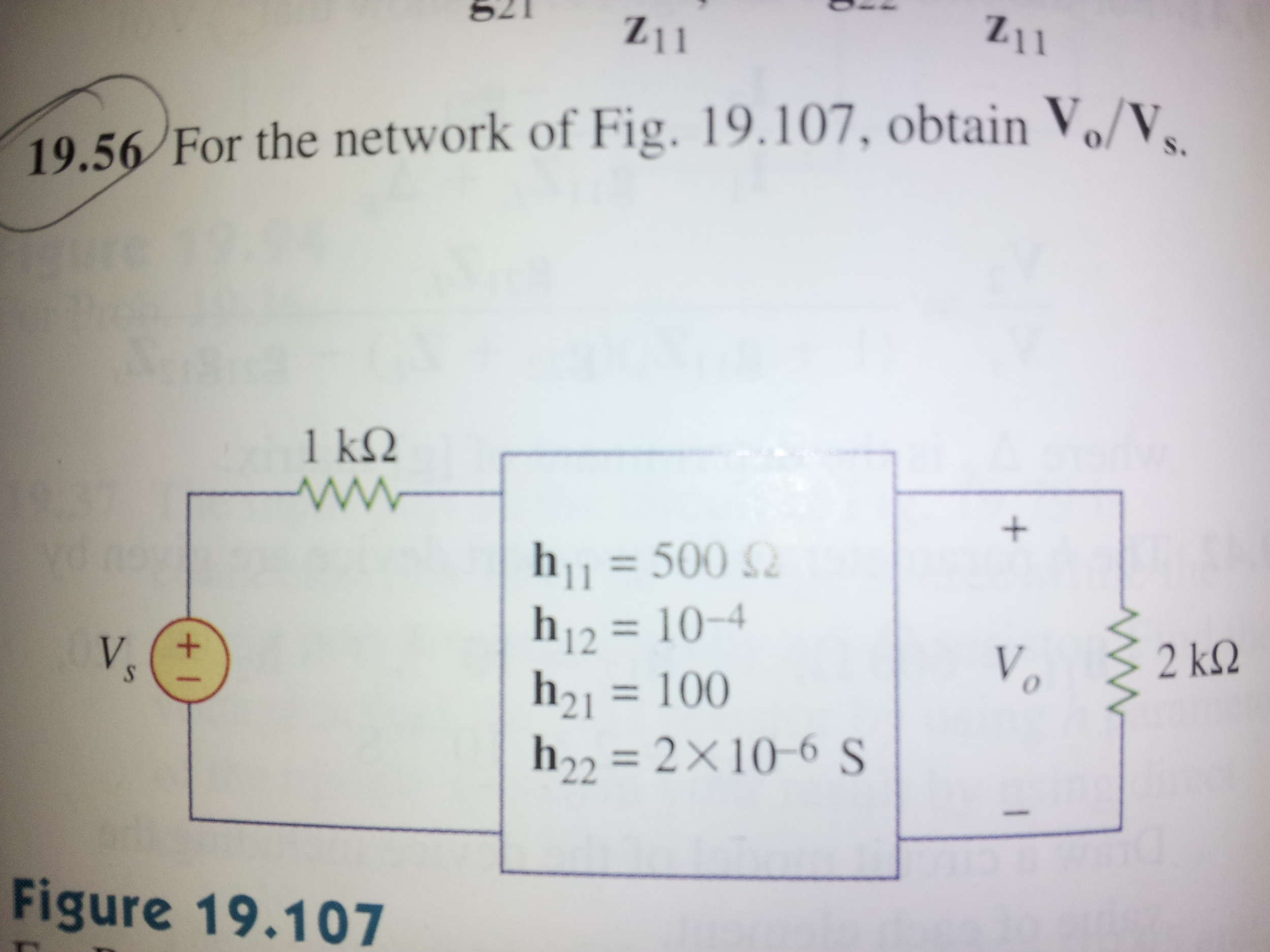 For the network of Fig. 19.107, obtain Vo/Vs.
