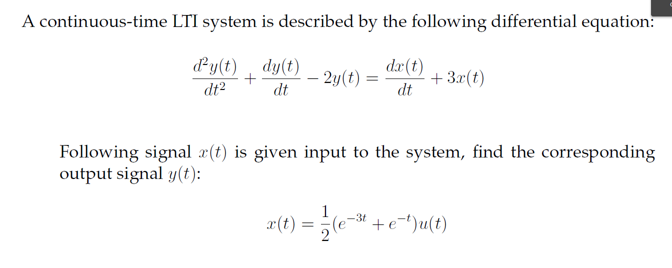 A continuous-time LTI system is described by the f