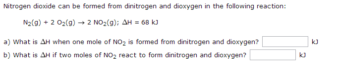 Nitrogen dioxide can be formed from dinitrogen and