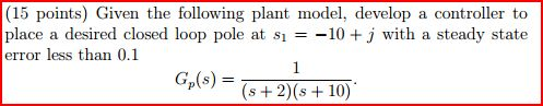 Given the following plant model, develop a control