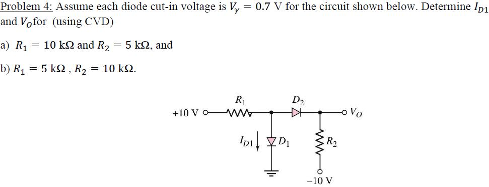 Assume each diode cut-in voltage is V gamma = 0.7