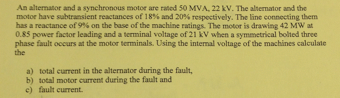 An alternator and a synchronous motor are rated 50