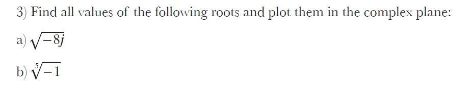 Find all values of the following roots and plot th