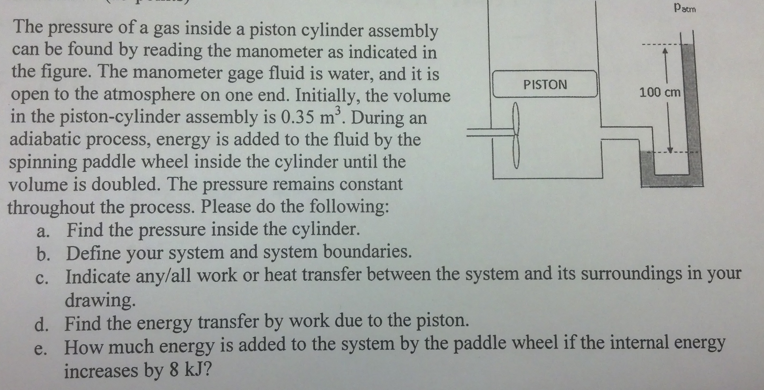 The pressure of a gas inside a piston cylinder ass