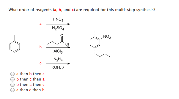 What order of reagents (a, b, and c) are required