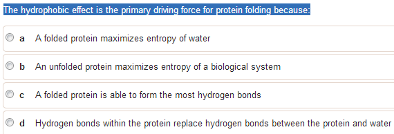 The hydrophobic effect is primary driving force fo