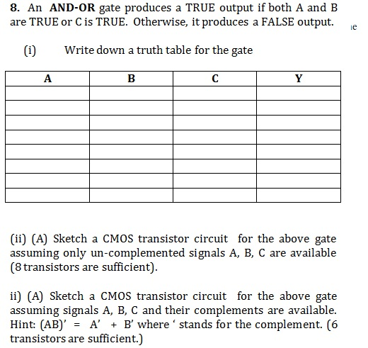 An AND-OR gate produces a TRUE output if both A an