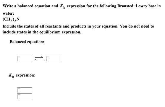 Write a balanced equation and Kb expression for th