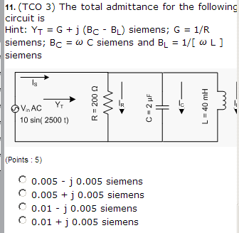 The total admittance for the following circuit is