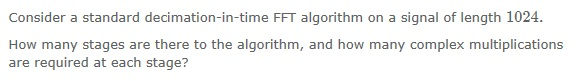 Consider a standard decimation-in-time FFT algorit