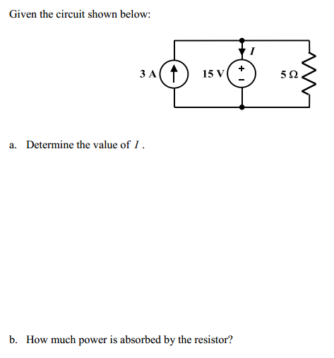 Given the circuit shown below: Determine the valu