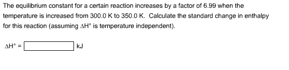 The equilibrium constant for a certain reaction in