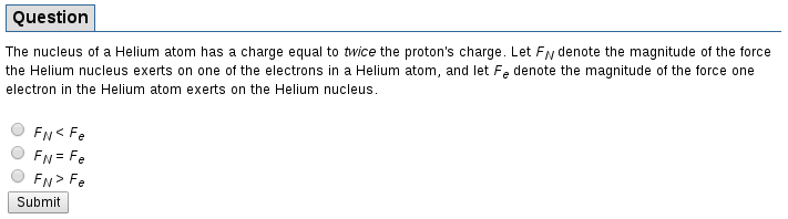 The nucleus of a Helium atom has a charge equal to