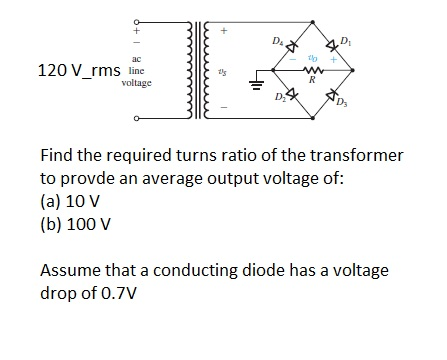 Find the required turns ratio of the transformer t