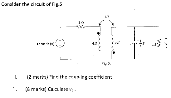 Consider the circuit of Fig.5, Fig.5 Find the co