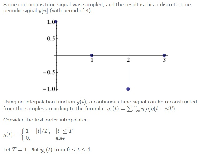 Some continuous time signal was sampled, and the r