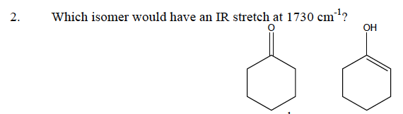 Which isomer would have an IR stretch at 1730 cm-1