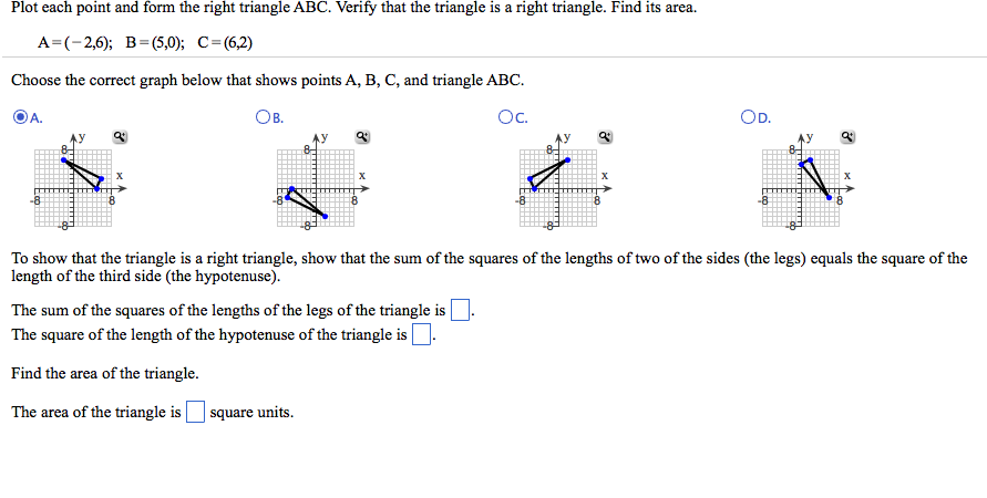 Plot each point and form the right triangle ABC. V