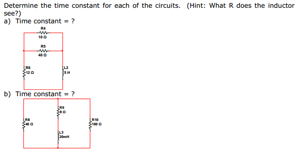 Determine the time constant for each of the circui