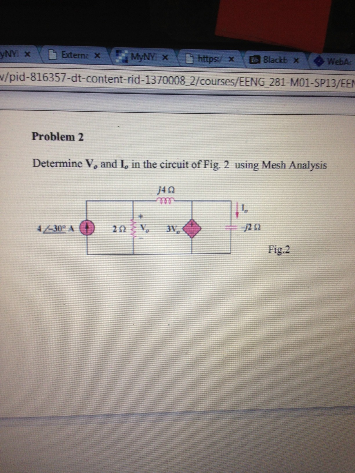Determine V0 and I0 in the circuit of Fig. 2 using