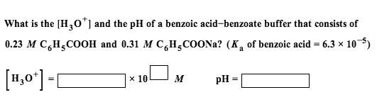 What is the [H30+] and the pH of a benzoic acid-be
