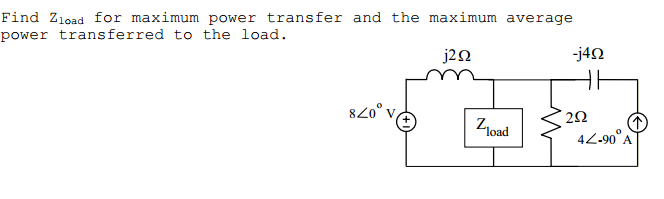 Find Zload for maximum power transfer and the maxi